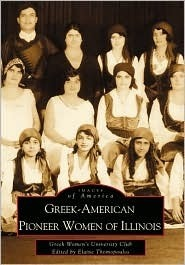 Greek-American Pioneer Women of Illinois (Images of America: Illinois) Greek Womens University Club