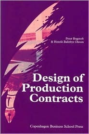 Design of Production Contracts: Lessons from Theory and Agriculture Peter Bogetoft