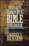 Richards Complete Bible Handbook Lawrence O. Richards