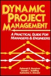 Dynamic Project Management: A Practical Guide for Managers and Engineers  by  Deborah S. Kezsbom