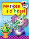 My Nose is a Hose!  by  Kent Salisbury