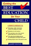 Getting the Best Education for Your Child: A Parents Checklist  by  Jim Keogh
