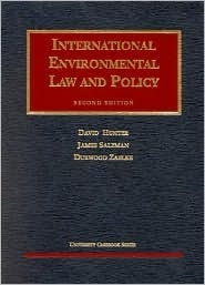 Hunter, Salzman and Zaelke International Environmental Law and Policy (University Casebook Series)  by  David Hunter