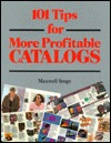101 Tips for More Profitable Catalogs Maxwell Sroge