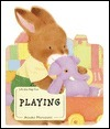Playing (Baby Bunny Board Book) Atsuko Morozumi