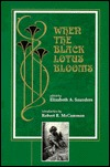 When the Black Lotus Blooms  by  Elizabeth A. Saunders