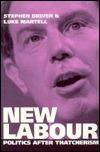 New Labour: Politics After Thatcherism Stephen Driver
