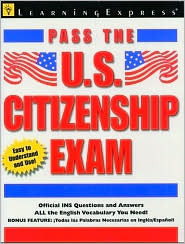 Pass the U.S. Citizenship Exam: The Complete Guide to Becoming A U.S. Citizen  by  Mary Masi