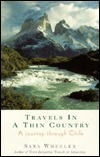 Travels in a Thin Country: A Journey Through Chile  by  Sara Wheeler
