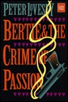 Bertie & The Crime Of Passion (Albert Edward, Prince of Wales, #3) Peter Lovesey