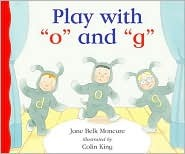 Play with o and g Jane Belk Moncure