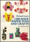 Creative Paper Toys and Crafts Michael Grater
