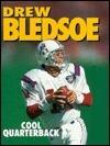 Drew Bledsoe, Cool Quarterback  by  Jeff Savage