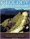 Geology of the North Cascades: A Mountain Mosaic  by  R. W. Tabor