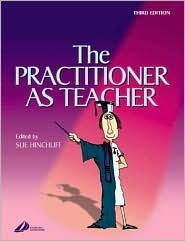 The Practitioner As Teacher Sue Hinchliff