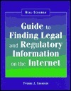 Neal-Schuman Guide to Finding Legal and Regulatory Information on the Internet  by  Yvonne J. Chandler