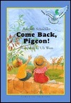 Come Back, Pigeon!: An Easy-To-Read North-South Book Antonie Schneider