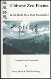 Chinese Zen Poems: What Hold Has This Mountain Larry   Smith