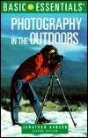 Basic Essentials® Photography in the Outdoors, 2nd  by  Jonathan Hanson