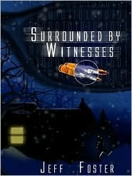 Surrounded By Witnesses  by  Jeff Foster