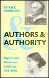 Authors and Authority: English and American Criticism, 1750-1990  by  Patrick Parrinder