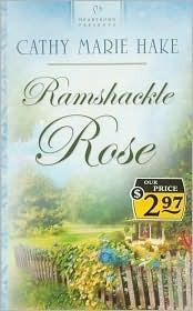 Ramshackle Rose Cathy Marie Hake