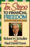 Ten Steps to Financial Freedom: For You, Your Family, and Your Country Robert H. Schuller