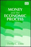 Money And The Economic Process  by  Sheila C. Dow