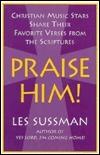 Praise Him!  by  Les Sussman