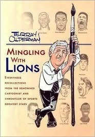 Mingling with Lions  by  Murray Olderman