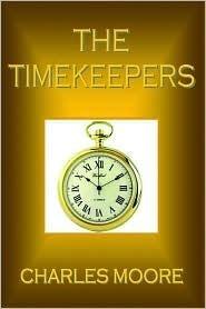 The Timekeepers  by  Charles Moore