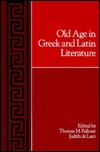 The Poetics of Old Age in Greek Epic Lyric and Tragedy Thomas M. Falkner