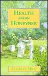Health and the Honeybee Charles Mraz