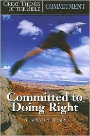 Commitment: Committed to Doing Right Sharilyn S. Adair