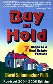Buy and Hold: 7 Steps to a Real Estate Fortune  by  David Schumacher