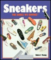 Sneakers: The Shoes We Choose! Robert Scott Young