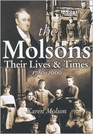 The Molsons: Their Lives and Times: 1780-2000  by  Karen Molson