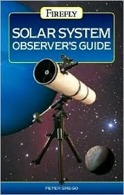 Solar System Observers Guide  by  Peter Grego