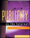 Publicity on the Internet  by  Steve OKeefe
