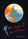 Art Inspired  by  Rudolf Steiner by John  Fletcher