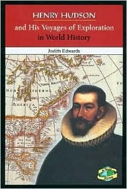 Henry Hudson and His Voyages of Exploration in World History  by  Judith Edwards