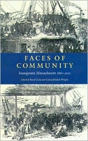 Faces of Community: Immigrant Massachusetts 1860-2000  by  Charles Edick Bates