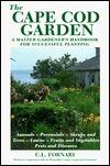 The Cape Cod Garden: A Master Gordeners Handbook for Successful Planting C.L. Fornari