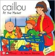 Caillou at the Market Marion Johnson