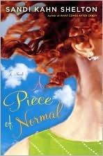 Piece of Normal  by  Sandi Kahn Shelton