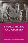 Sword, Miter, and Cloister: Nobility and the Church in Burgundy, 980-1198 Constance Brittain Bouchard