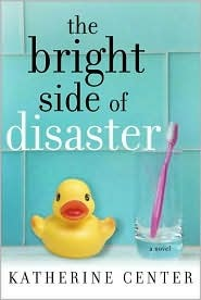 Bright Side of Disaster  by  Katherine Center