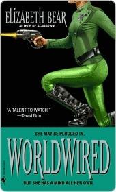 Worldwired  by  Elizabeth Bear
