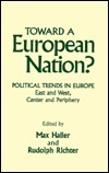 Toward a European Nation?: Political Trends in Europe - East and West, Center and Periphery: Political Trends in Europe - East and West, Center and Periphery  by  Max Haller