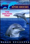 The Dolphin Trap (Neptune Adventures, #3)  by  Susan Saunders